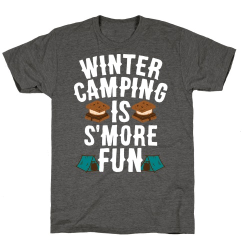 Winter Camping Is S'MORE Fun T-Shirt
