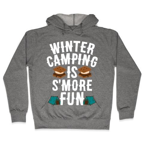 Winter Camping Is S'MORE Fun Hooded Sweatshirt