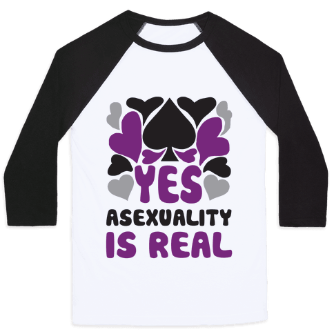 Yes Asexuality Is Real Baseball Tee