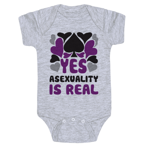 Yes Asexuality Is Real Baby Onesy