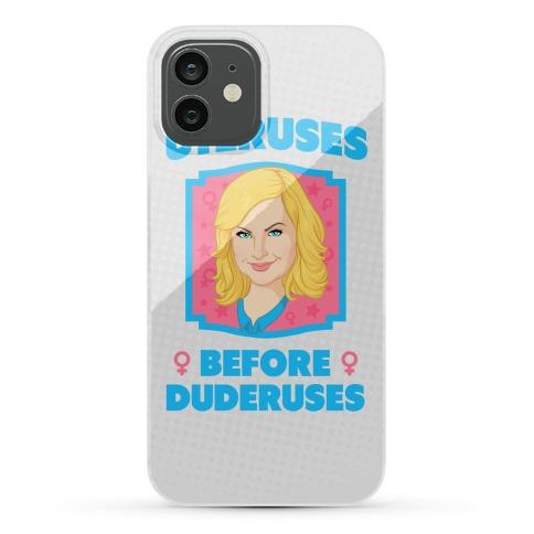 Uteruses Before Duderuses Phone Case