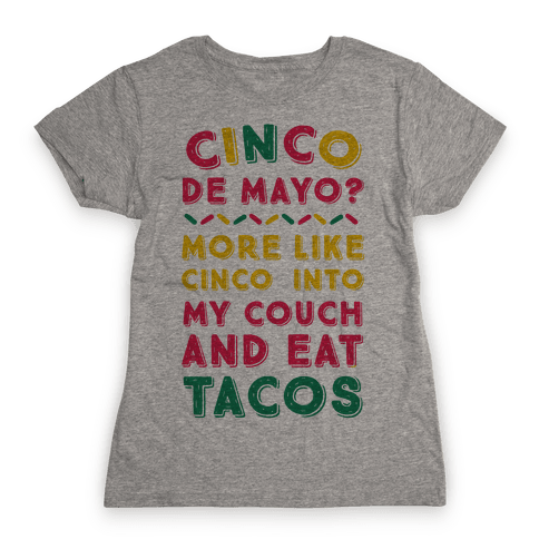Cinco De Mayo? More Like Cinco Into My Couch And Eat Tacos Womens T-Shirt