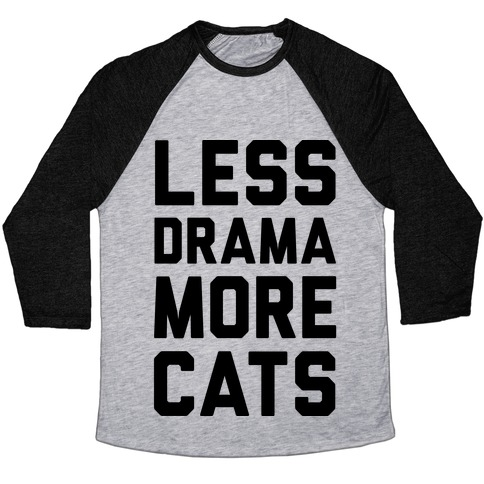 Less Drama More Cats Baseball Tee