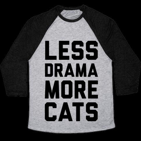 Less Drama More Cats Baseball Tee