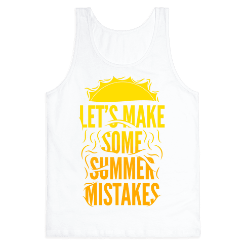 Let's Make Some Summer Mistakes Tank Top