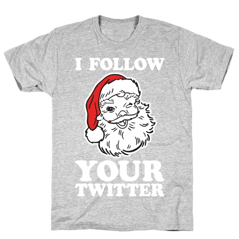 I Follow Your Twitter T-Shirt
