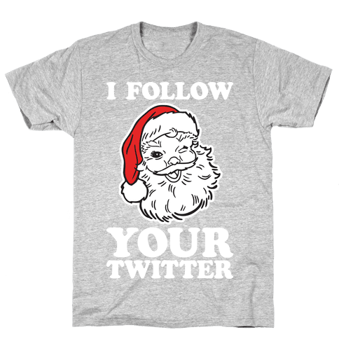 I Follow Your Twitter Mens T-Shirt