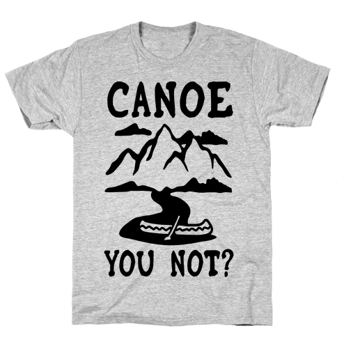 Canoe You Not Mens T-Shirt