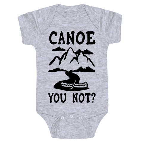 Canoe You Not Baby Onesy
