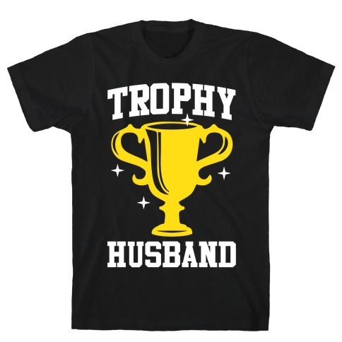 Trophy Husband Mens T-Shirt