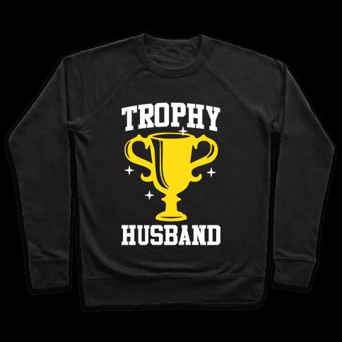 Trophy Husband Pullover