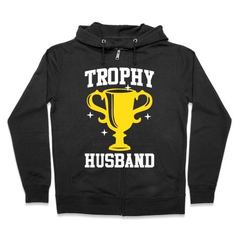 Trophy Husband Zip Hoodie