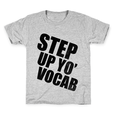 Step Up Yo' Vocab Kids T-Shirt