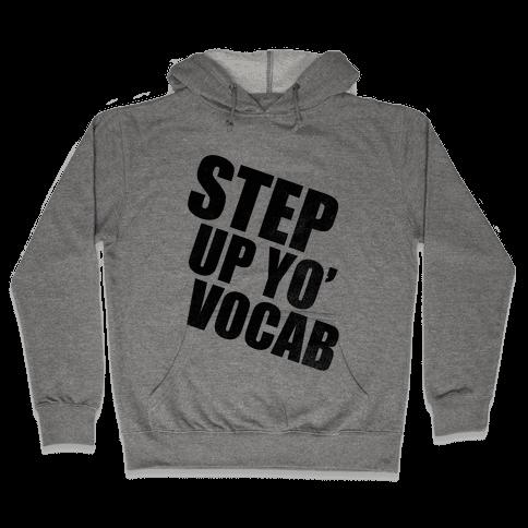 Step Up Yo' Vocab Hooded Sweatshirt