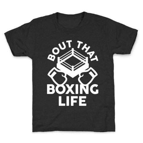 Bout That Boxing Life Kids T-Shirt
