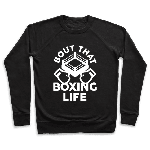 Bout That Boxing Life Pullover