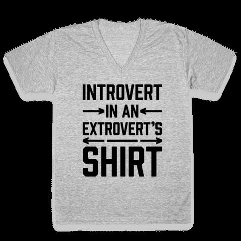 Introvert In An Extrovert's Shirt V-Neck Tee Shirt