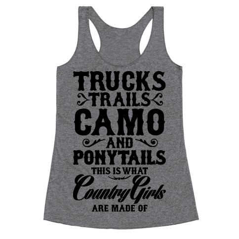 Country Girls are Made of Racerback Tank Top