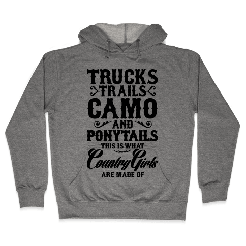 Country Girls are Made of Hooded Sweatshirt