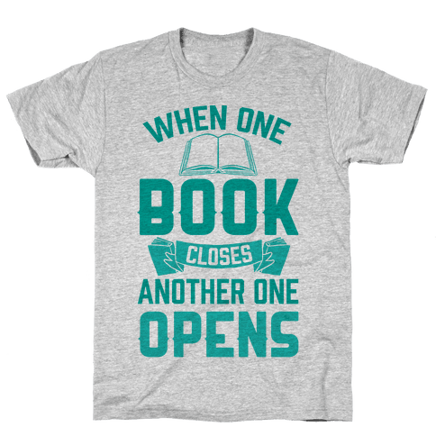 When One Book Closes Another One Opens Mens T-Shirt