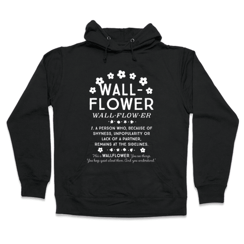 Definition of a Wallflower Hooded Sweatshirt