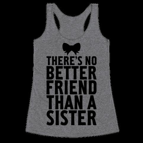 No Better Friend Than A Sister (Big) Racerback Tank Top