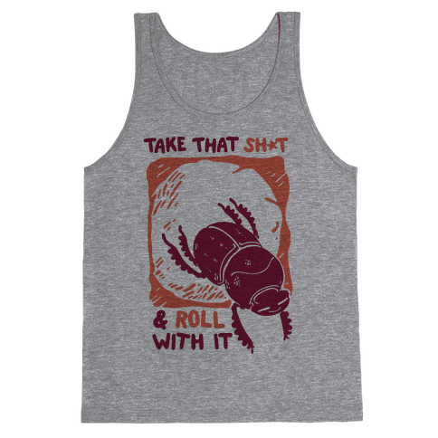 Take that Shit & Roll with it Tank Top