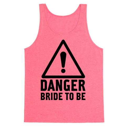 Danger Bride to Be Tank Top