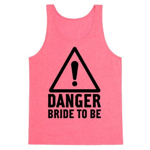 Danger Bride to Be Tank Top