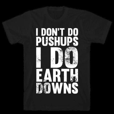 I Do Earthdowns Mens T-Shirt