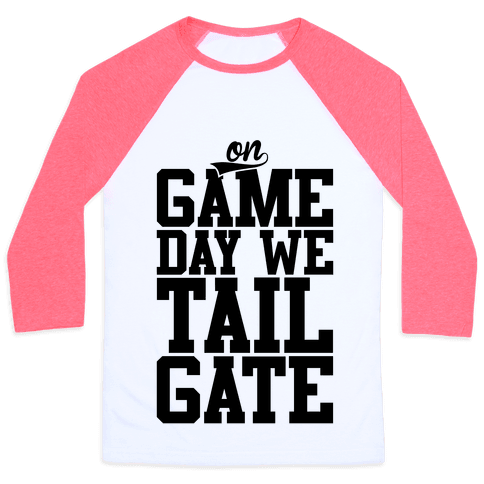 On Game Day We Tailgate Baseball Tee
