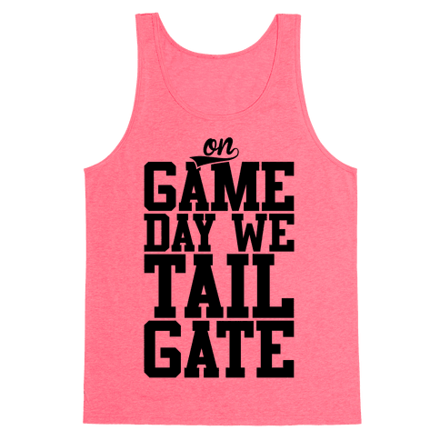On Game Day We Tailgate