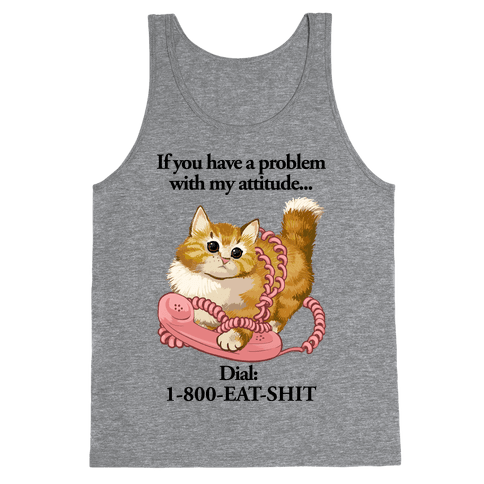 If You Have a Problem with My Attitude... Tank Top