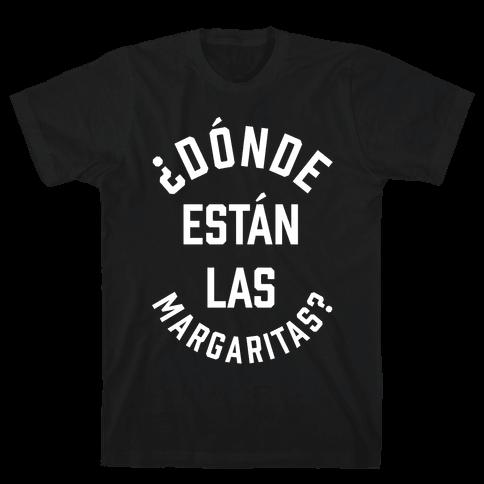 Donde Estan Las Margaritas? Mens T-Shirt