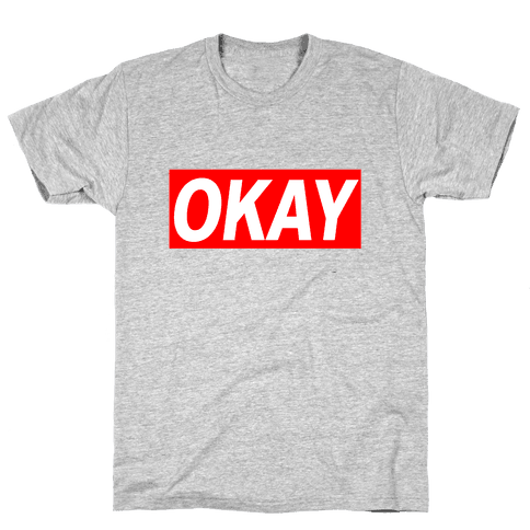 Okay Mens T-Shirt