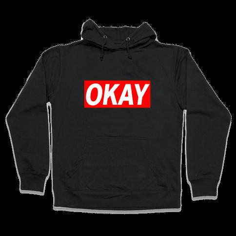Okay Hooded Sweatshirt