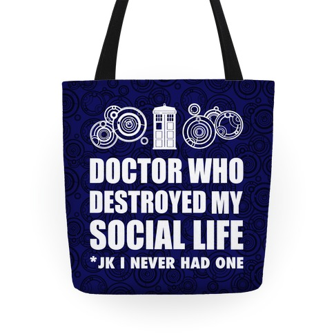 Doctor Who Destroyed My Life Tote