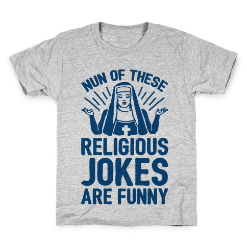 Nun Jokes Kids T-Shirt