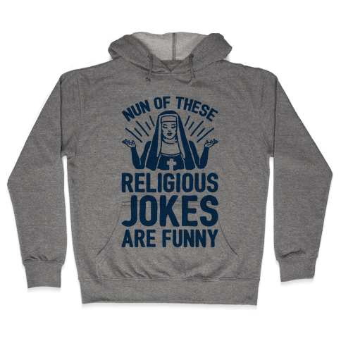 Nun Jokes Hooded Sweatshirt