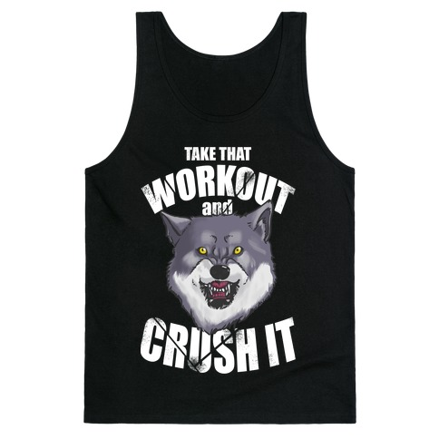 Take that Workout and Crush It! Tank Top