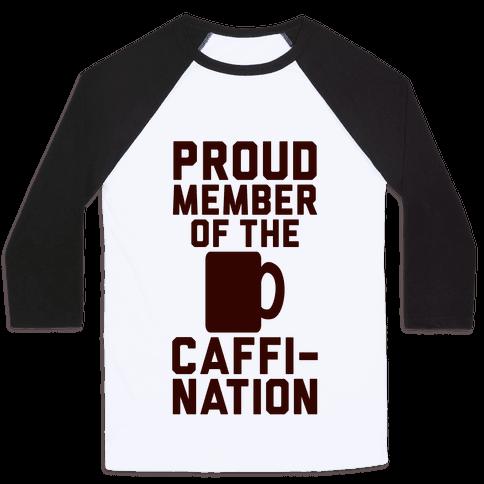 Proud Member Of The Caffi-Nation Baseball Tee