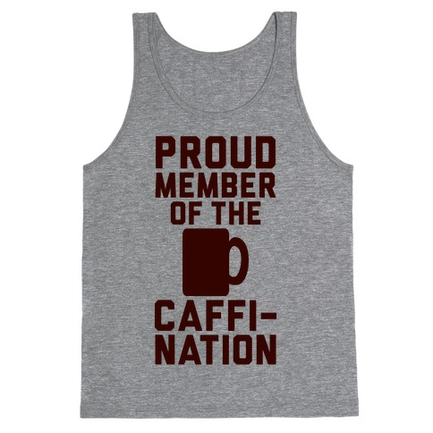 Proud Member Of The Caffi-Nation Tank Top