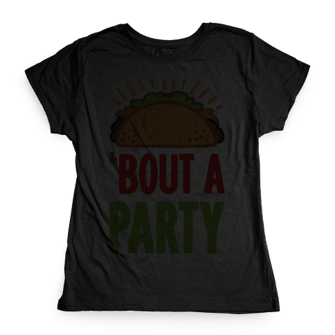Taco 'Bout A Party Womens T-Shirt