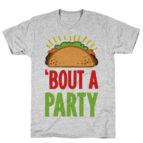 Taco 'Bout A Party Mens T-Shirt
