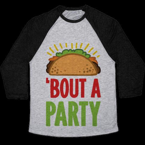 Taco 'Bout A Party Baseball Tee