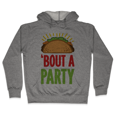 Taco 'Bout A Party Hooded Sweatshirt