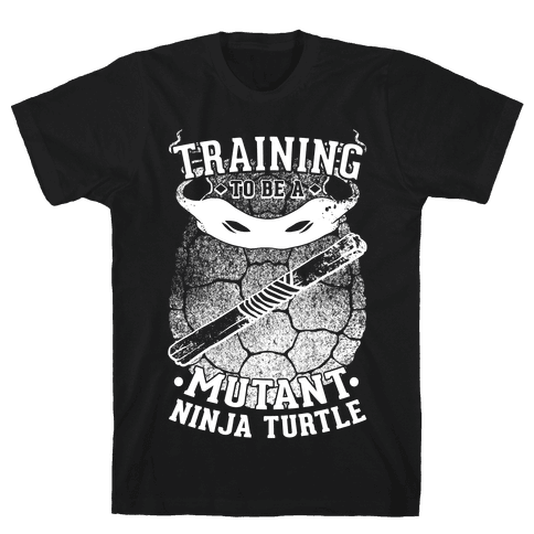 Training To Be A Mutant Ninja Turtle Mens T-Shirt