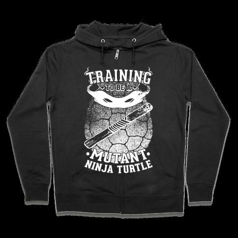 Training To Be A Mutant Ninja Turtle Zip Hoodie