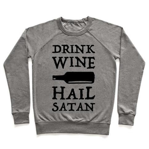 Drink Wine Hail Satan Pullover