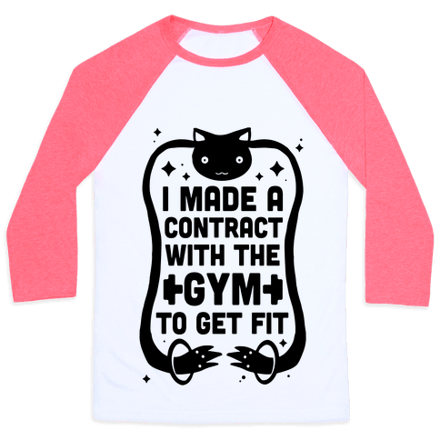 I Made A Contract With The Gym To Get Fit Baseball Tee